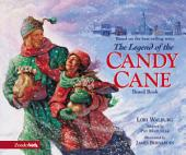 Legend of the Candy Cane: The Inspirational Story of Our Favorite Christmas Candy