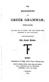 The Elements of Greek Grammar ; with Notes ... 4. Ed