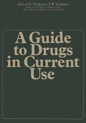 A Guide to Drugs in Current Use