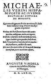 Michaelis Verini Hispani Poetae Ac Iuvenis Doctissimi Disticha De Moribus