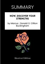 SUMMARY - Now, Discover Your Strengths By Marcus ; Donald O. Clifton Buckingham