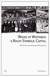 Wages of Whiteness & Racist Symbolic Capital