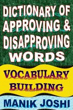 Dictionary of Approving and Disapproving Words: Vocabulary Building