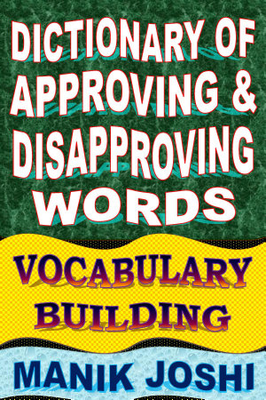 Dictionary of Approving and Disapproving Words  Vocabulary Building