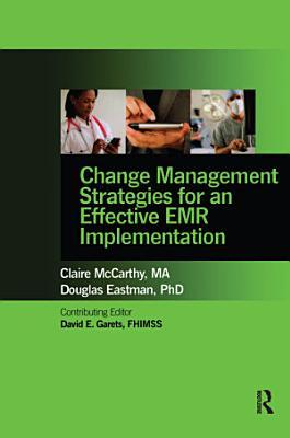 Change Management Strategies for an Effective EMR Implementation