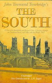 The South: A Tour of Its Battlefields and Ruined Cities, a Journey Through the Desolated States, and Talks with the People, 1867