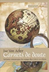 Carnets de doute: variantes romanesques du voyage chez J.M.G. Le Clézio