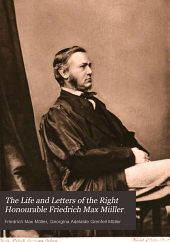The life and letters of the right Honourable Friedrich Max Müller: Volume 1