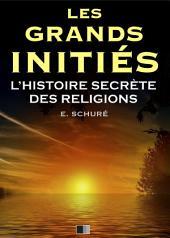 Les Grands Initiés. L'Histoire Secrète des Religions.