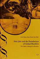 Fritz Jahr and the Foundations of Global Bioethics PDF
