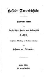 Casseler Namenbüchlein: Einwohner-namen der kurfürstlichen Haupt- und Residenzstadt Cassel