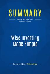 Summary: Wise Investing Made Simple: Review and Analysis of Swedroe's Book