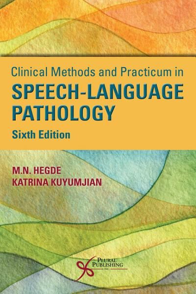 Clinical Methods and Practicum in Speech Language Pathology