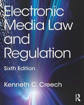 Electronic Media Law and Regulation: Edition 6
