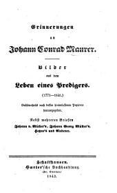 Erinnerungen an J. C. Maurer. Bilder aus dem Leben eines Predigers ... grösstentheils nach dessen hinterlassenen Papieren ... herausgegeben. Nebst mehreren Briefen J. v. Müller's J. G. Müller's, Heyne's und anderer