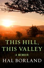 This Hill, This Valley: A Memoir