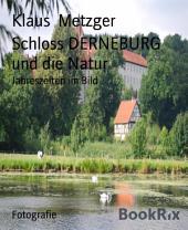 Schloss DERNEBURG und die Natur: Jahreszeiten im Bild