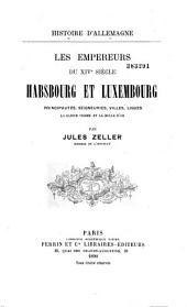 Histoire d'Allemagne: les Empereurs du XIVè siècle, Volume6