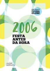2006 Festa Antes Da Hora