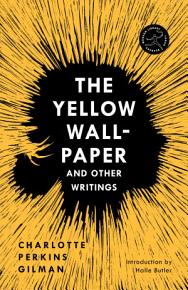 The Yellow Wall Paper and Other Writings PDF