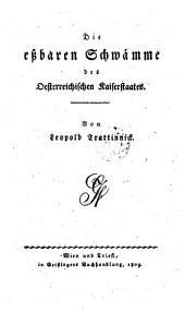 Die eßbaren Schwämme des Oesterreichischen Kaiserstaates