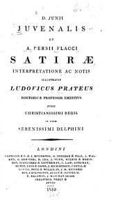 D. Junii Juvenalis et A. Persii Flacci Satirae interpretatione ac notis illustravit Ludovicus Pratens [pseud.]