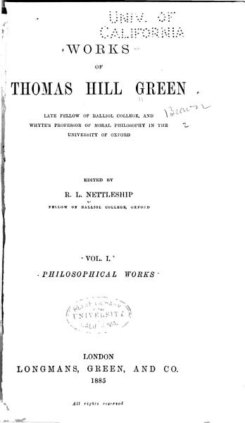 Works Of Thomas Hill Green Philosophical Works