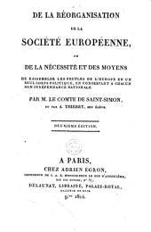 De la réorganisation de la société européene, ou de la nécessité et des moyens de rassembler les peuples de l'Europe en un seul corps politique: en conservant a chacun son indépendance nationale