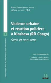 VIOLENCE URBAINE ET REACTION POLICIERE: SENS ET NON SENS