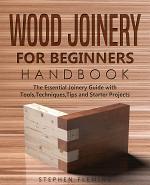 Wood Joinery for Beginners Handbook