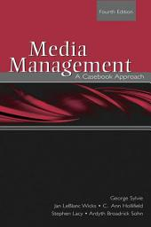 Media Management: A Casebook Approach, Edition 4