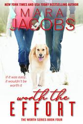 Worth The Effort (Worth Series Book 4): A Copper Country Romance