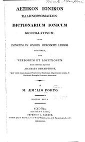 Dictionarium ionicum graeco-latinum: quod indicem in omnes Heroditi libros continet, cum verborum et locutionum ...
