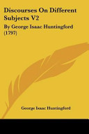 Discourses on Different Subjects V2: By George Isaac Huntingford (1797)