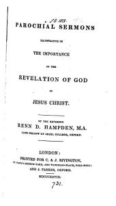 Parochial sermons illustrative of the importance of the revelation of God in Jesus Christ