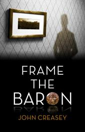 Frame The Baron: (Writing as Anthony Morton)
