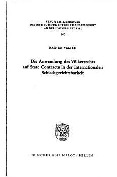 Die Anwendung des V  lkerrechts auf State contracts in der internationalen Schiedsgerichtsbarkeit PDF