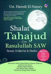 Shalat Tahajud Cara Rasulullah SAW: Sesuai AlQur'an & Hadits
