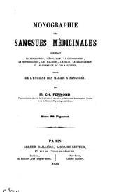 Monographie des sangsues médicinales: contenant la description, l'éducation, la conservation, la reproduction, les maladies, l'emploi, le dégorgement et le commerce de ces annélides