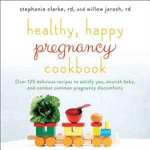 Healthy  Happy Pregnancy Cookbook