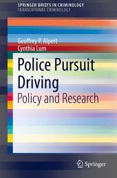 Police Pursuit Driving: Policy and Research