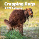 Crapping Dogs Calendar 2021