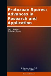 Protozoan Spores: Advances in Research and Application: 2011 Edition: ScholarlyPaper