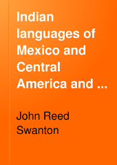Indian Languages of Mexico and Central America: And Their Geographical Distribution