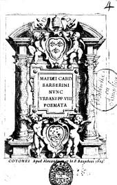 Maffaei card. Barberini nunc Vrbani PP. 8. Poemata
