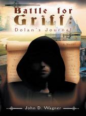 Battle for Griff: Dolan's Journal