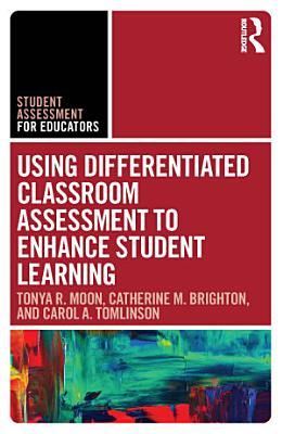 Using Differentiated Classroom Assessment to Enhance Student Learning