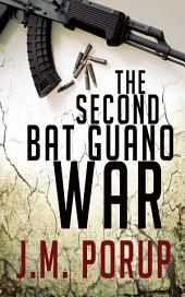 The Second Bat Guano War: a Hardboiled Spy Thriller