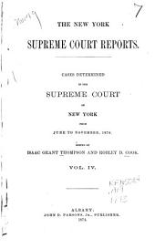 The New York Supreme Court Reports: Cases Determined in the Supreme Court of New York [1873-1875], Volume 4