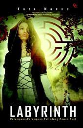Labyrinth: Perempuan-Perempuan Pelindung Cawan Suci